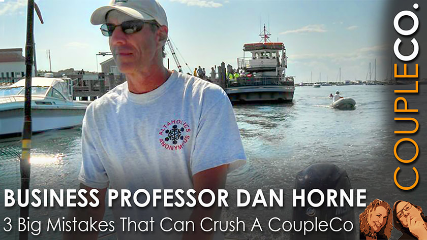 Business professor Dan Horne, Providence College, explains 3 Big Mistakes for A Couple In Business Together on the coupleco podcast for couple entrepreneurs